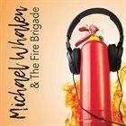 MICHAEL WHALEN Michael Whalen & The Fire Brigade album cover