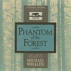 MICHAEL WHALEN Phantom Of The Forest (Original Soundtrack) album cover