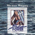 MICHAEL WHALEN SEA POWER: A GLOBAL JOURNEY (Original Soundtrack) album cover