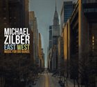 MICHAEL ZILBER East West : Music For Big Bands album cover