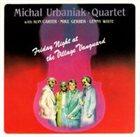 MICHAL URBANIAK Friday Night At The Village Vanguard album cover