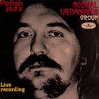 MICHAL URBANIAK Michal Urbaniak's Group : Live Recording (aka Live At The Warsaw Philharmonic) album cover