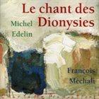 MICHEL EDELIN Le Chant Des Dionysies album cover