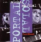 MICHEL PORTAL Michel Portal / Martial Solal : Fast Mood album cover