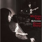 MICHIYO YAGI Reflexions (with Elliott Sharp) album cover