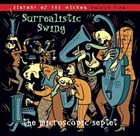 THE MICROSCOPIC SEPTET Surrealistic Swing: The History of the Micros, Volume 2 album cover