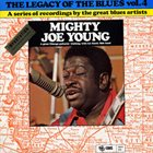 MIGHTY JOE YOUNG The Legacy Of The Blues Vol. 4 album cover