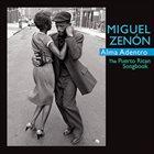 MIGUEL ZENÓN Alma Adentro: The Puerto Rican Songbook album cover