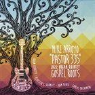 MIKE ARROYO Gospel Roots album cover