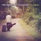 MIKE ARROYO Mike Arroyo Jazz Organ Trio : Full Circle album cover