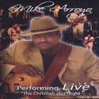 MIKE ARROYO The Christian Jazz Night -Live album cover