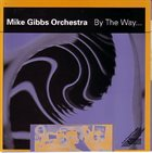 MIKE GIBBS By The Way album cover