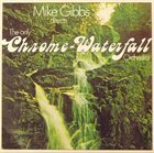 MIKE GIBBS Directs The Only Chrome-Waterfall Orchestra album cover