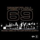 MIKE GIBBS Michael Gibbs With The Gary Burton Quartet : Festival 69 album cover