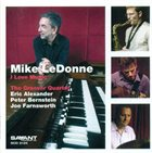 MIKE LEDONNE I Love Music (with the Groover Quartet ) album cover