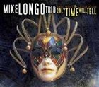 MIKE LONGO Only Time Will Tell (feat. Paul West & Lewis Nash) album cover