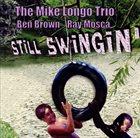 MIKE LONGO Still Swingin' album cover