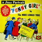 MIKE LONGO The Mike Longo Trio : A Jazz Portrait Of Funny Girl album cover