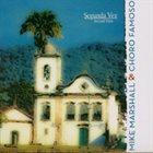 MIKE MARSHALL Mike Marshall & Choro Famoso: Segunda Vez album cover