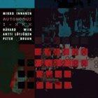 MIKKO INNANEN Autonomus I - XXX album cover
