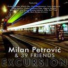 MILAN PETROVIĆ Milan Petrović & 39 Friends : EXCURSION album cover