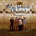 MILAN PETROVIĆ Milan Petrović Quartet : Favorites album cover