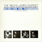 MILCHO LEVIEV Blues for the Fisherman album cover