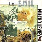 MILCHO LEVIEV Milcho Leviev & Friends : For Emil album cover