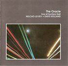 MILCHO LEVIEV Milcho Leviev + Dave Holland : The Oracle / Live At Suntory Hall album cover