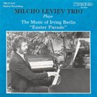 MILCHO LEVIEV Milcho Leviev PlaysThe Music Of Irving Berlin album cover