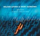 MILCHO LEVIEV Milcho Leviev & Vicky Almazidu : Quiet Love (A Mini Jazz Opera In 11 Acts) album cover