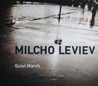 MILCHO LEVIEV Quiet March album cover