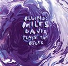 MILES DAVIS Bluing: Miles Davis Plays The Blues (1951-1956) album cover