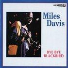 MILES DAVIS Bye Bye Blackbird album cover