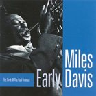 MILES DAVIS Early Davis: The Birth of the Cool Trumpet album cover