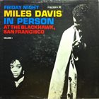 MILES DAVIS In Person: Friday Night at the Blackhawk, San Francisco, Volume 1 album cover