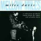 MILES DAVIS Mellow Miles album cover
