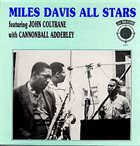 MILES DAVIS Miles Davis All Stars Featuring John Coltrane with Cannonball Adderley album cover