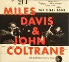 MILES DAVIS Miles Davis & John Coltrane ‎: The Final Tour - The Bootleg Series, Vol. 6 album cover