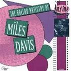 MILES DAVIS The Ballad Artistry of Miles Davis album cover