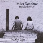 MILES DONAHUE Standards, Vol. 5: In My Life album cover