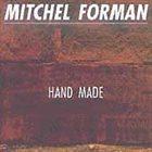 MITCHEL FORMAN Hand Made album cover