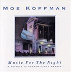 MOE KOFFMAN Music For The Night - A Tribute To Andrew Lloyd Webber album cover