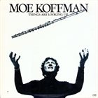 MOE KOFFMAN Things Are Looking Up album cover