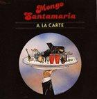 MONGO SANTAMARIA A La Carte album cover