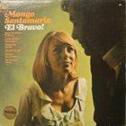 MONGO SANTAMARIA El Bravo! album cover