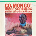 MONGO SANTAMARIA Go, Mongo! album cover