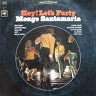 MONGO SANTAMARIA Hey! Let's Party album cover