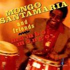 MONGO SANTAMARIA Mongo Santamaria And Friends : Mambo Mongo album cover