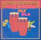 MONGO SANTAMARIA Olé Ola album cover